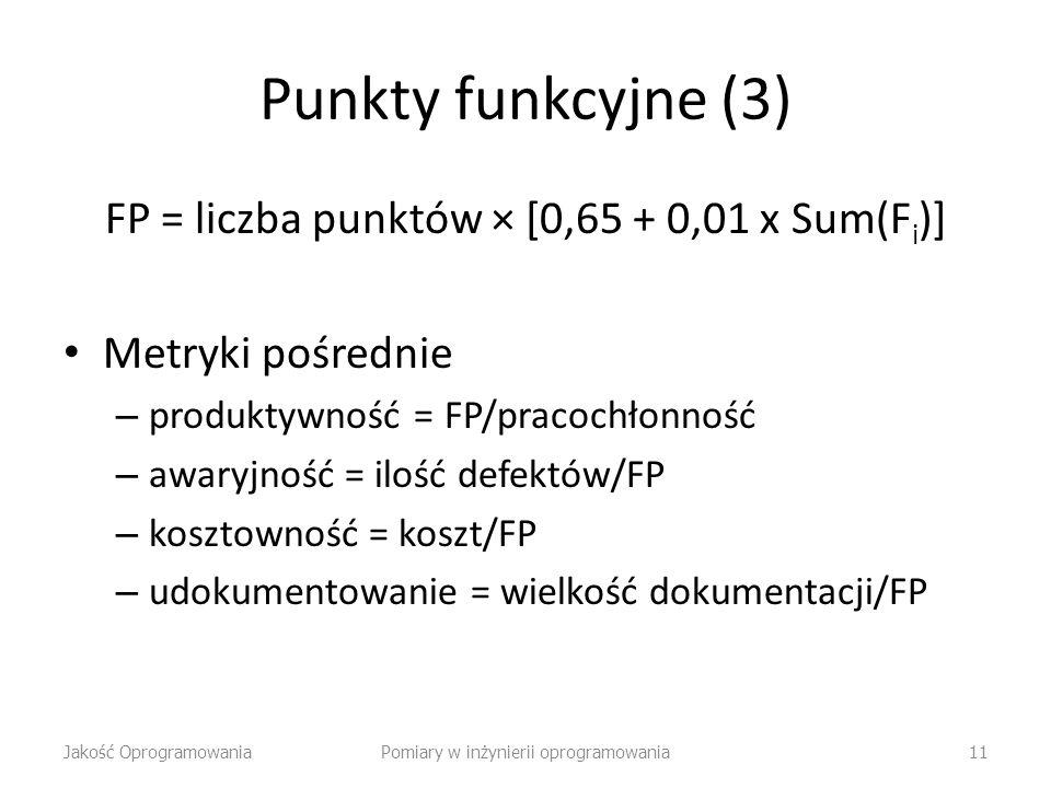 Punkty funkcyjne (3) FP = liczba punktów × [0,65 + 0,01 x Sum(Fi)]